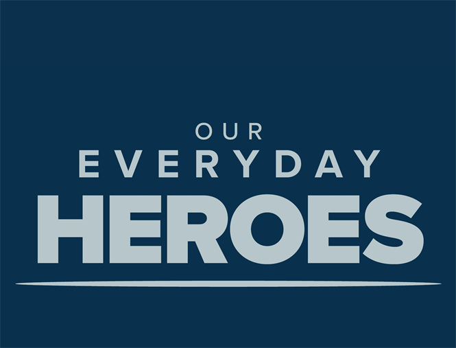 Our Everyday Heroes